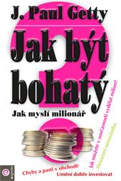 Jak být bohatý - Jak myslí milionář
