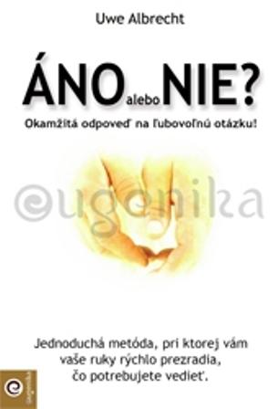 Áno alebo nie - okamžitá odpoveď na ľubovoľnú otázku