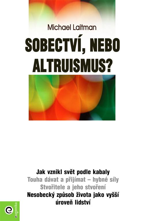 Sobectví nebo altruizmus?