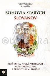 Bohovia starých Slovanov - Prvá kniha, ktorá predstavuje naše staré božstvá a príbehy s nimi spojené