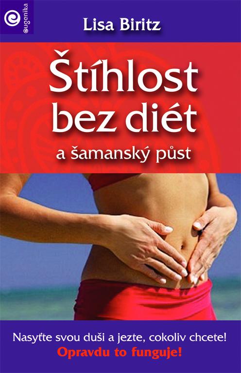 Štíhlost bez diét a šamanský půst