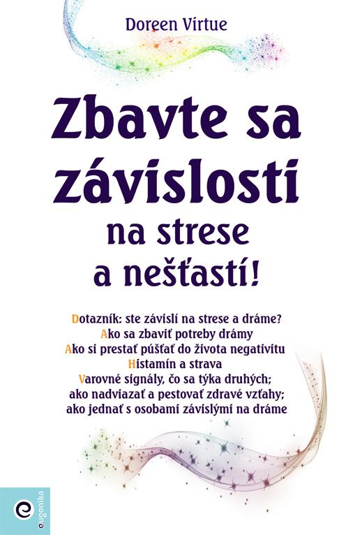 Zbavte sa závislosti na strese a nešťastí!