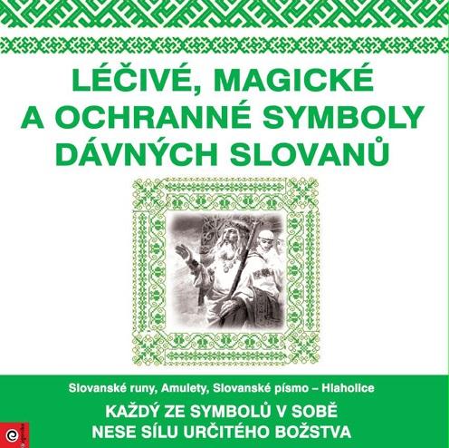 Léčivé, magické a ochranné symboly dávnych Slovanů
