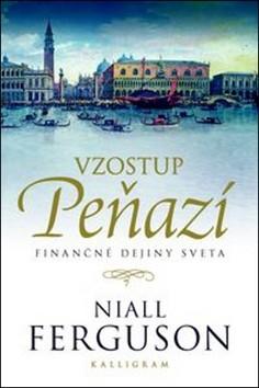 Vzostup peňazí - Finančné dejiny sveta