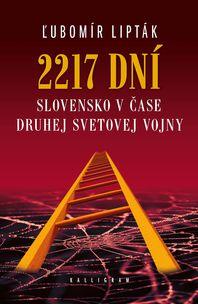 2217 dní - Slovensko v čase druhej svetovej vojny