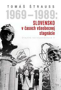 1969 - 1989: Slovensko v časoch všeobecnej stagnácie - Utajená korešpondencia II