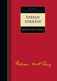 Básnické dielo - Štefan Strážay