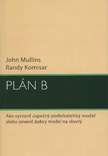 Plán B - Ako vytvoriť úspešný podnikateľský model alebo zmeniť dobrý model na skvelý