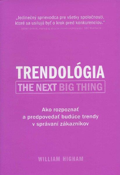 Trendológia - Ako rozpoznať a predpovedať budúce trendy v správaní zákazníkov