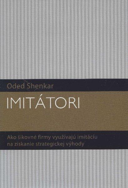Imitátori - Ako šikovné firmy využívajú imitáciu na získanie strategickej výhody