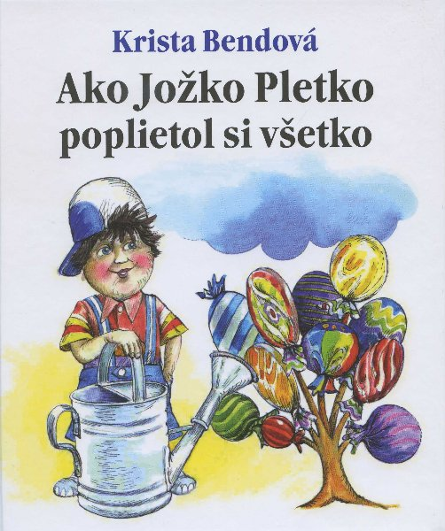 Ako Jožko Pletko poplietol si všetko - Klasická detská knižka s veršíkmi Kristy Bendovej a ilustráciami Petra Cpina.