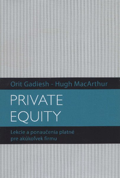 Private Equity - Lekcie a ponaučenia platné pre akúkoľvek firmu