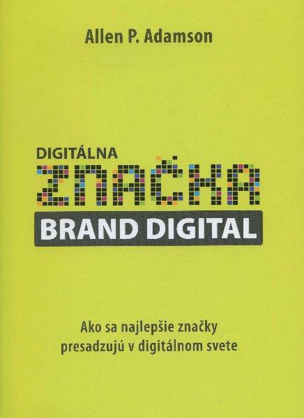Digitálna značka - Ako sa najlepšie značky presadzujú v digitálnom svete