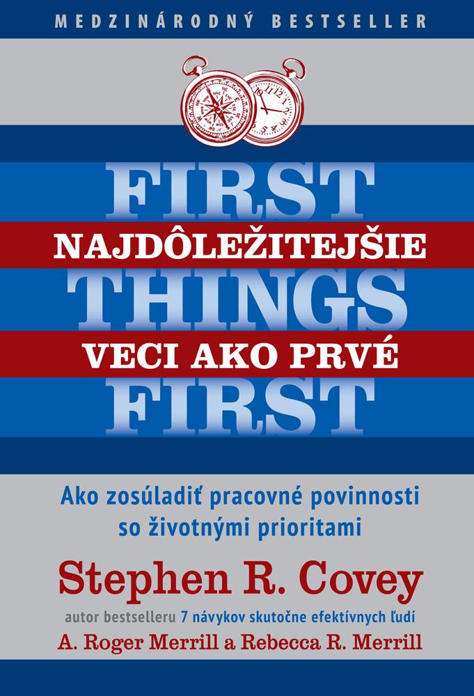 Najdôležitejšie veci ako prvé - Ako zosúladiť pracovné povinnosti so životnými prioritami