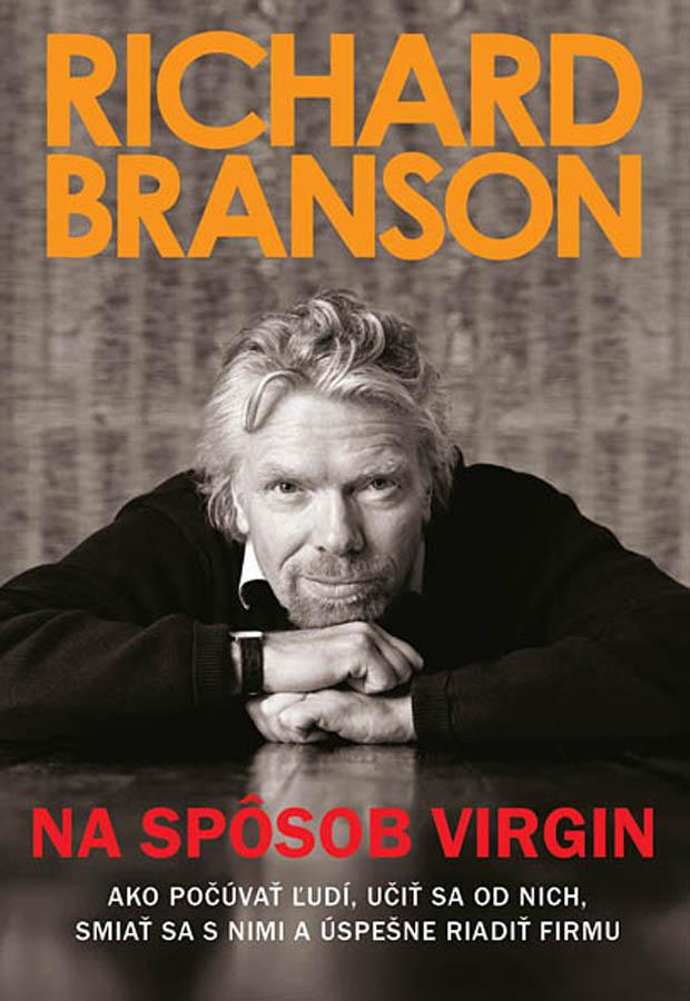 Na spôsob Virgin - Ako počúvať ľudí, učiť sa od nich, smiať sa s nimi a úspešne riadiť firmu