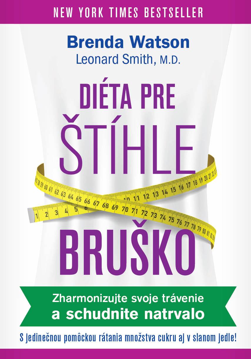 Diéta pre štíhle bruško - Zharmonizujte svoje trávenie a schudnite natrvalo