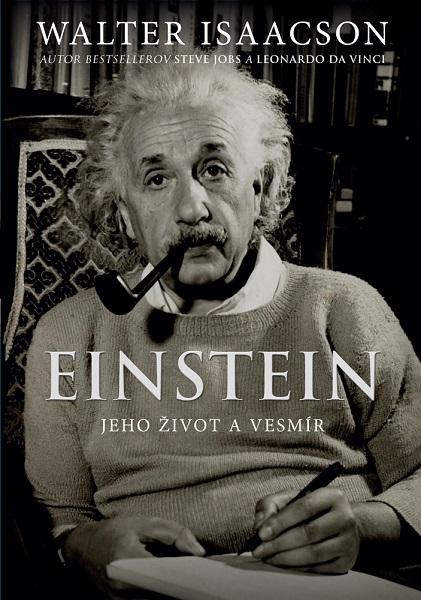 Einstein: Jeho život a vesmír - Walter Isaacson