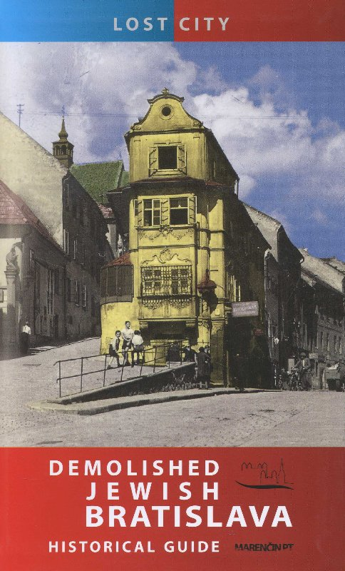 Demolished Jewish Bratislava - Historical Guide - Lost city
