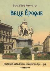 Belle époque - Architekti a stavitelia v Prešporku 1890 – 1914