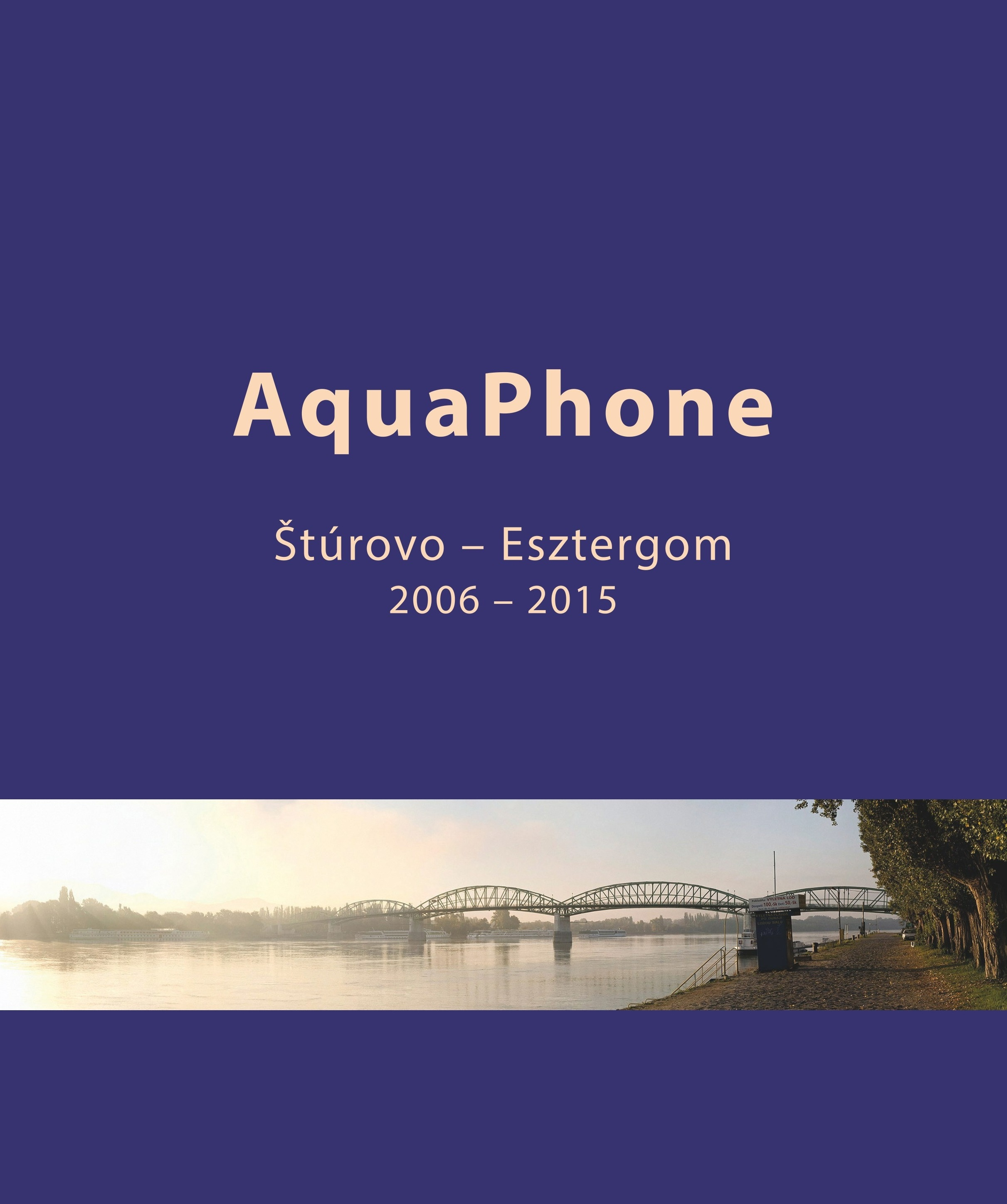 AquaPhone - Štúrovo - Esztergom 2006 - 2015
