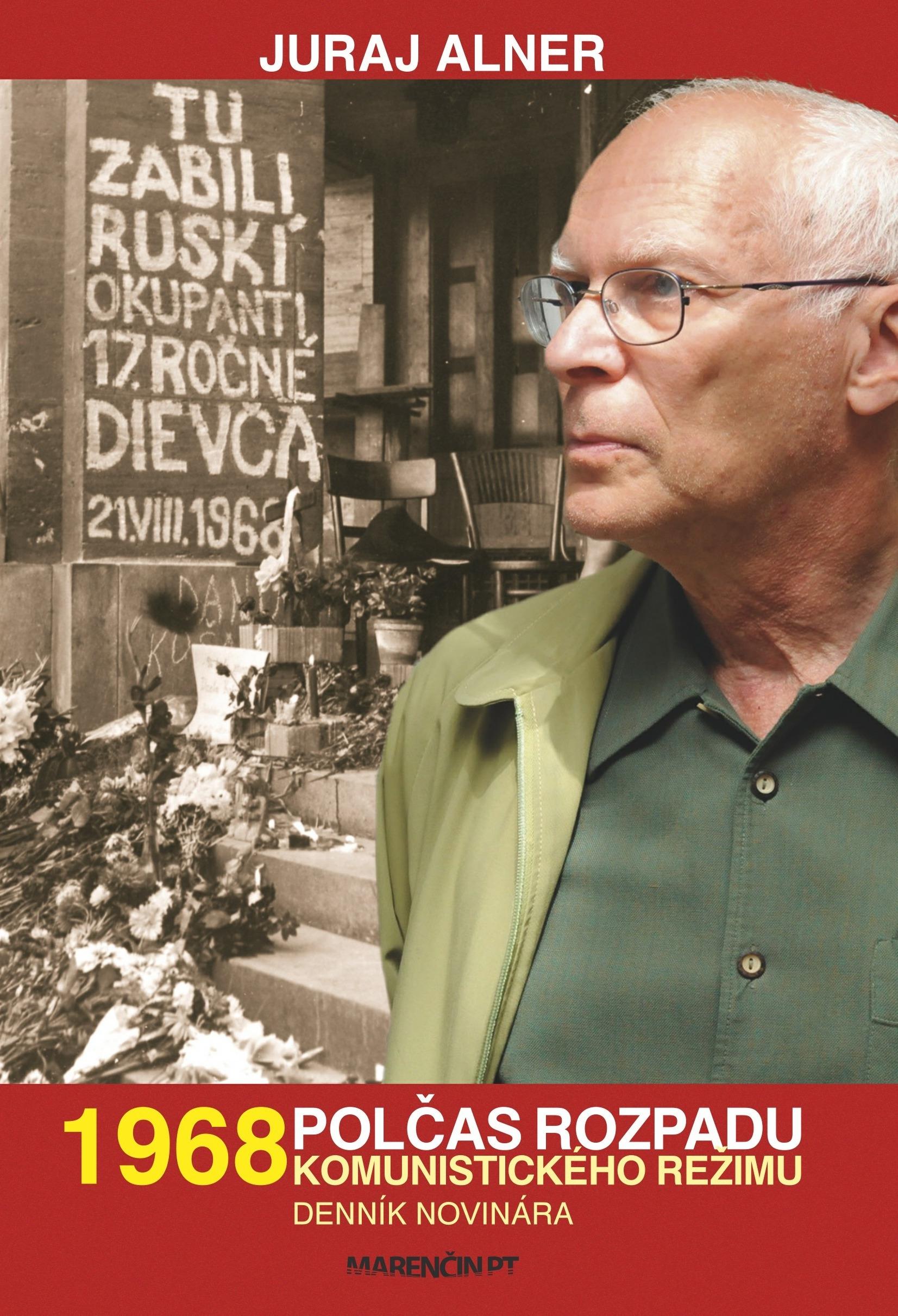 1968  Polčas rozpadu komunistického režimu - Denník novinára