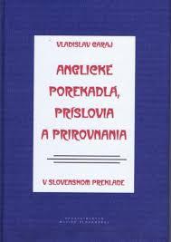 Anglické porekadlá, príslovia a prirovnania - V slovenskom preklade