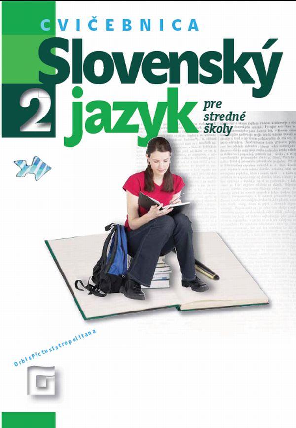Slovenský jazyk 2 pre stredné školy - Cvičebnica
