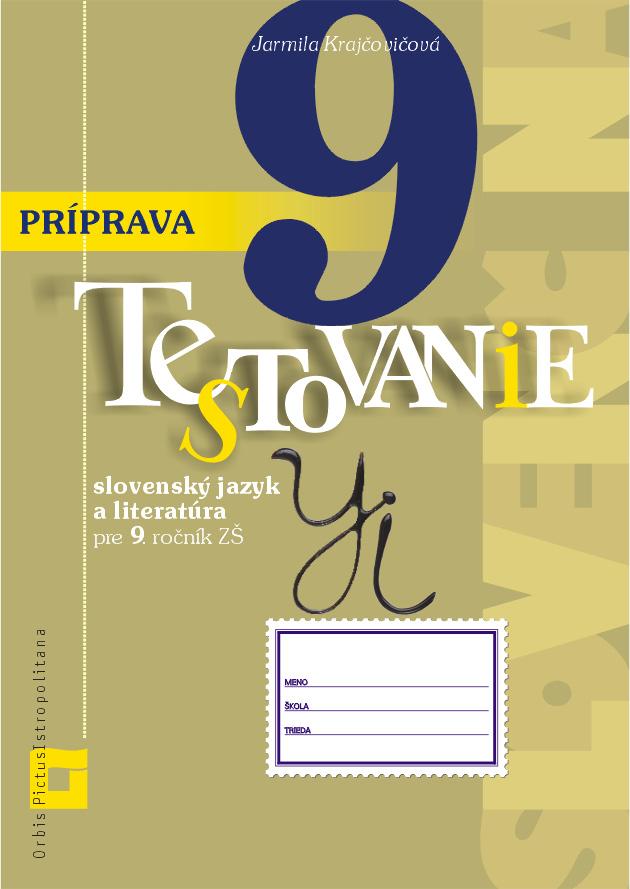 Príprava na Testovanie 9 - slovenský jazyk a literatúra - Pracovný zošit