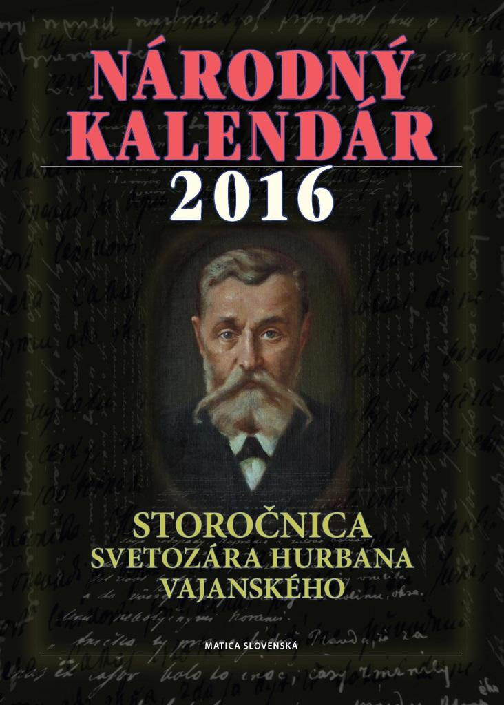 Národný kalendár 2016 - Storočnica Svetozára Hurbana Vajanského