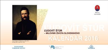 Ľudovít Štúr - milovník života slovenského - Stolový kalendár 2016