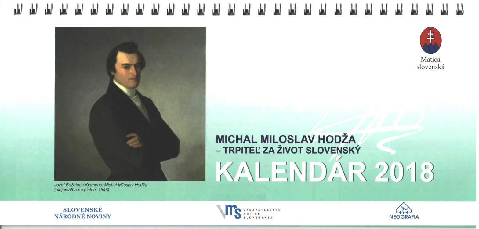 Michal Miloslav Hodža - trpiteľ za život slovenský - stolový kalendár 2018
