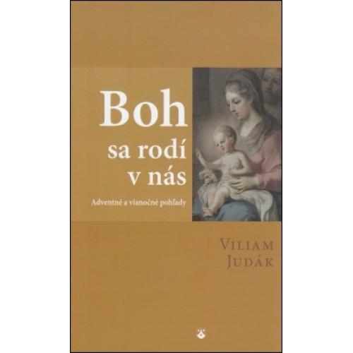 Boh sa rodí v nás - Adventné a vianočné pohľady