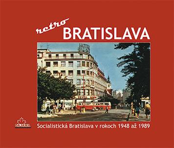 Bratislava - retro - Socialistická Bratislava v rokoch 1948 až 1989