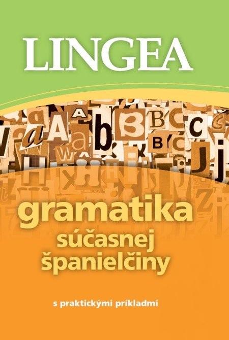 Gramatika súčasnej španielčiny - S praktickými príkladmi
