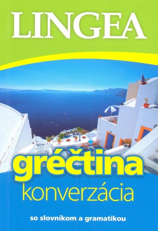 Gréčtina - konverzácia - So slovníkom a gramatikou