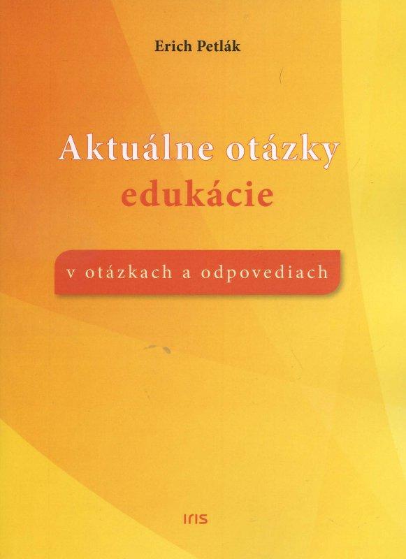 Aktuálne otázky edukácie - V otázkach a odpovediach