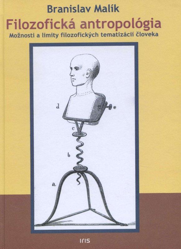 Filozofická antropológia - Možnosti a limity filozofických tematizácií človeka
