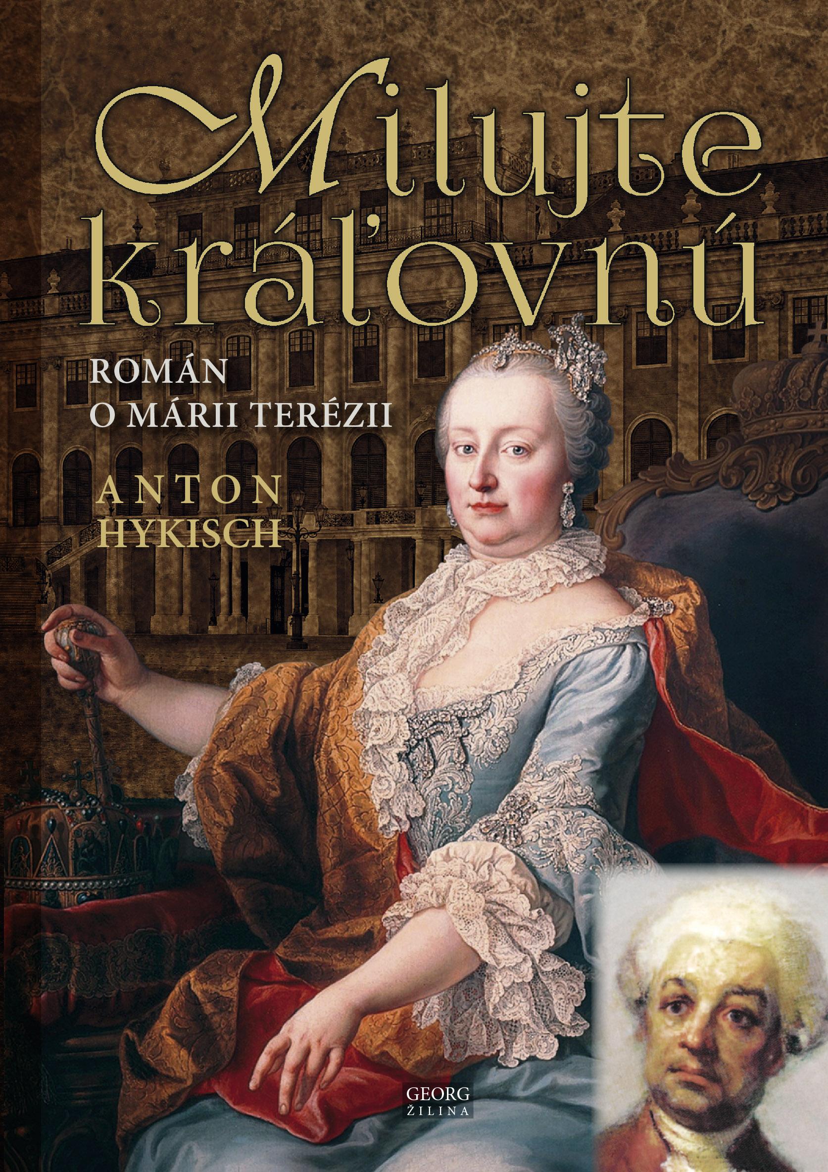 Milujte kráľovnú - Román o Márii Terézii