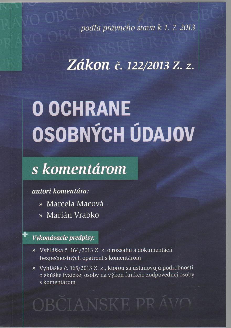 O ochrane osobných údajov s komentárom - Zákon č. 122/2013 Z. z.