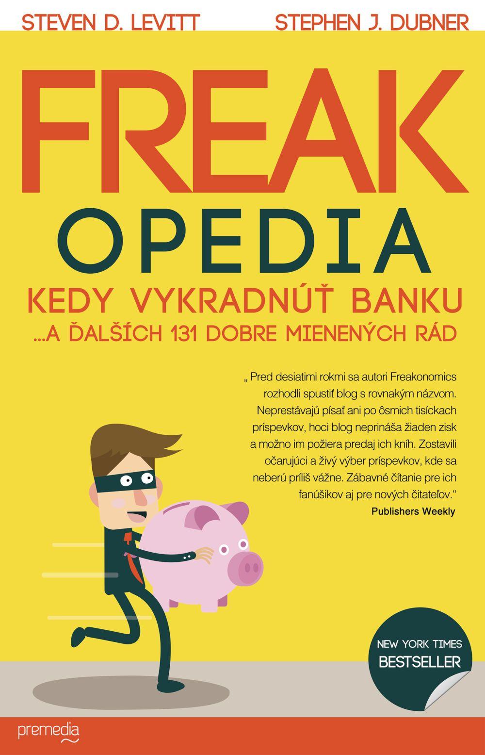 Freakopedia - Kedy vykradnúť banku... a ďalších 131 dobre mienených rád