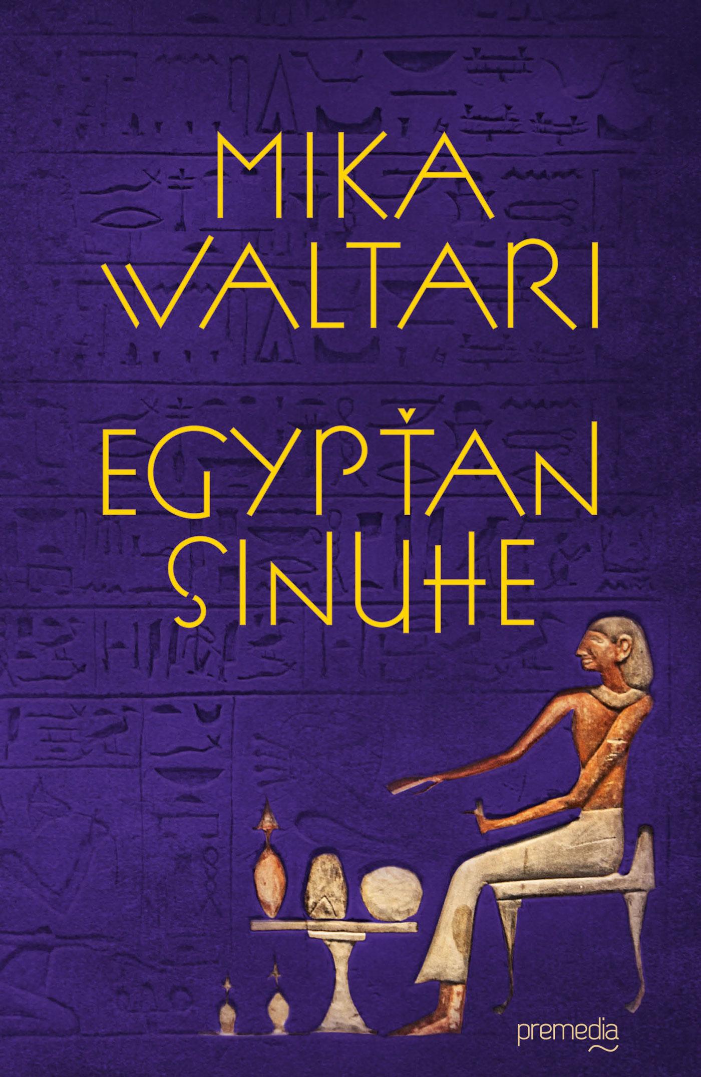 Egypťan Sinuhe - Pätnásť kníh zo života lekára