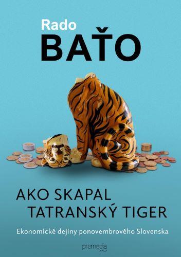 Ako skapal tatranský tiger - Ekonomické dejiny ponovembrového Slovenska