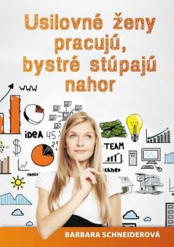 Usilovné ženy pracujú, bystré stúpajú nahor