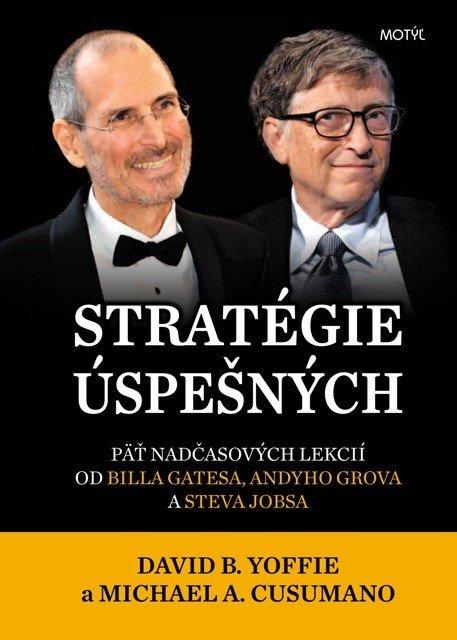 Stratégie úspešných - Päť nadčasových lekcií od Billa Gatesa, Andyho Grova a Steva Jobsa