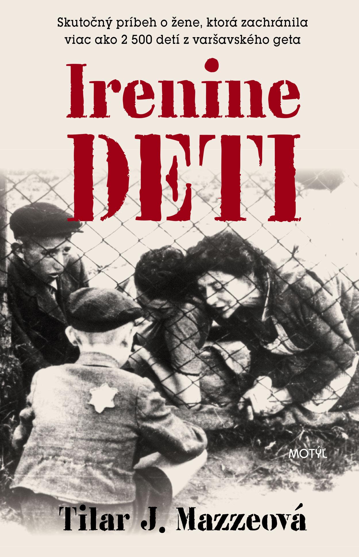 Irenine deti - Nezvyčajný príbeh o žene, ktorá zachránila 2 500 detí z varšavského geta