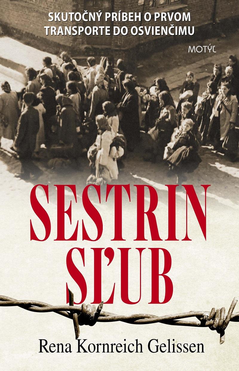Sestrin sľub - Skutočný príbeh o prvom transporte do Osvienčimu
