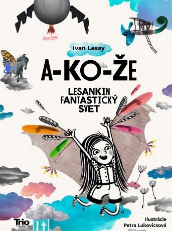 A-ko-že - Lesankin fantastický svet