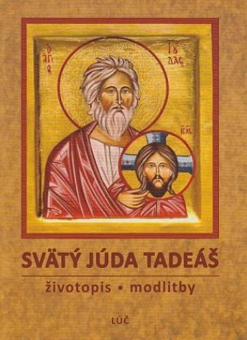 Svätý Júda Tadeáš - životopis - modlitby