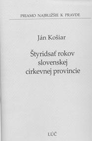 Štyridsať rokov slovenskej cirkevnej provincie