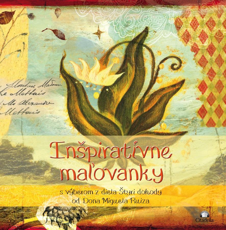 Inšpiratívne maľovanky - s výberom z diela Štyri dohody od Dona Miguela Ruiza